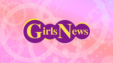 【無料放送】GirlsNews #3
