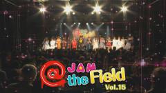@JAM the Field Vol.15