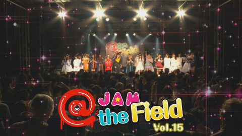 @JAM the Field Vol.15
