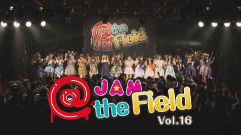 @JAM the Field Vol.16