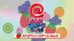 @JAM EXPO 2019~ストロベリーステージ day2