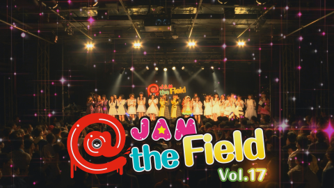 @JAM the Field Vol.17