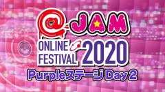 @JAM ONLINE FESTIVAL 2020~Purpleステージ 2