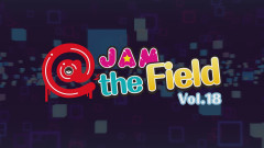 @JAM the Field vol.18